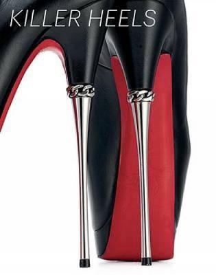 Killer Heels: The Art of the High-Heeled Shoe (Hardback)
