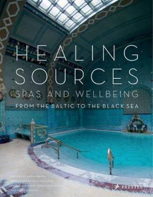 Healing Sources: Spas and Wellbeing (Hardback)