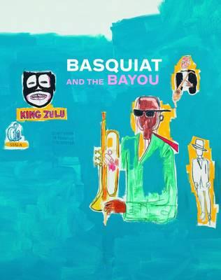 Basquiat and the Bayou (Hardback)