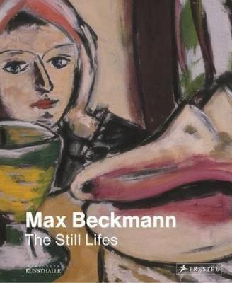Max Beckmann: The Still Lifes (Hardback)