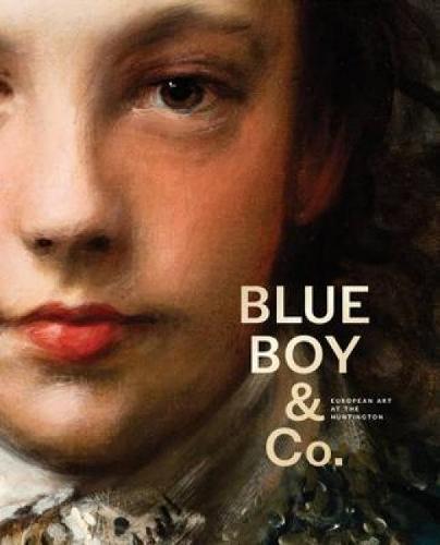 Blue Boy and Company: European Art at the Huntingdon (Hardback)