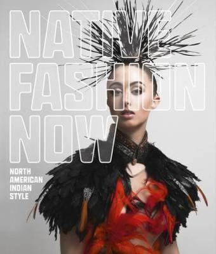 Native Fashion Now (Hardback)