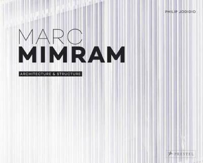 Marc Mimram: Architecture & Structure (Hardback)