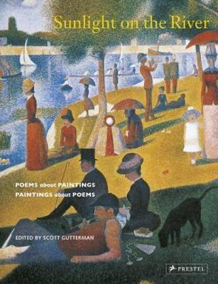 Sunlight on the River: Poems About Paintings, Paintings About Poems (Hardback)