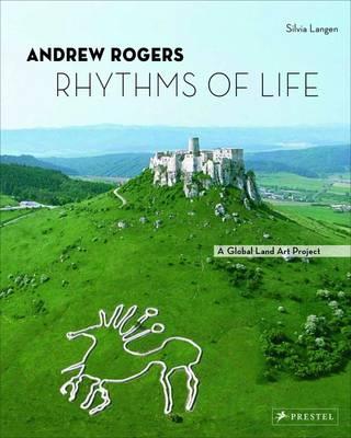 Andrew Rogers: Rhythms of Life (Hardback)