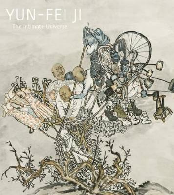 Yun-Fei Ji: The Intimate Universe (Hardback)
