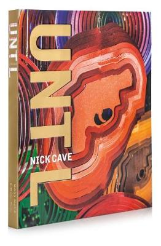 Nick Cave: Until (Hardback)