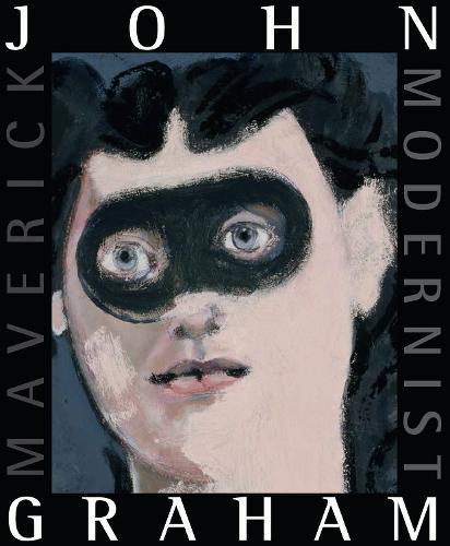 John Graham: Maverick Modernist (Paperback)