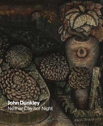 John Dunkley: Neither Day nor Night (Hardback)