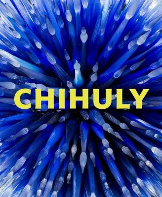 Chihuly: Forms in Nature (Hardback)