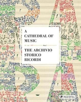 The Cathedral of Music: The Archivo Storico Ricordi (Hardback)