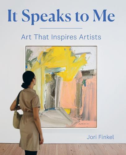 It Speaks to Me: Art That Inspires Artists (Hardback)