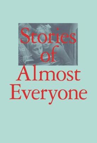 Stories of Almost Everyone (Hardback)