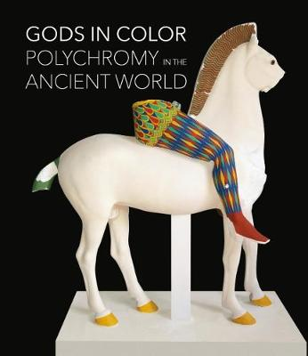 Gods in Colour: Polychromy in the Ancient World (Hardback)