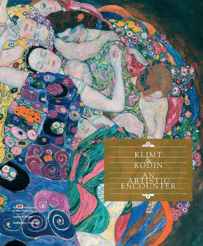 Klimt & Rodin: An Artistic Encounter (Hardback)