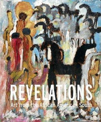 Revelations: Art from the African American South (Hardback)