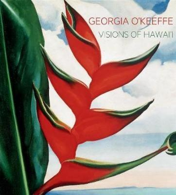 Georgia O'Keeffe: Visions of Hawai'i (Hardback)