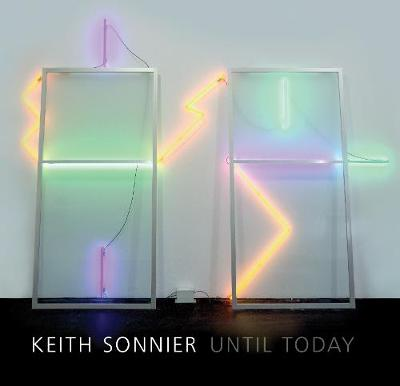 Keith Sonnier: Until Today (Paperback)