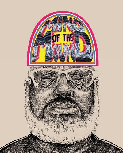 Trenton Doyle Hancock: Mind of the Mound: Critical Mass (Hardback)