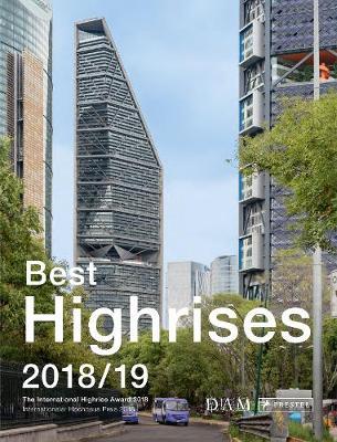 Best Highrises 2018/19: The International Highrise Award 2018 (Paperback)