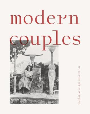 Modern Couples: Art, Intimacy and the Avant-Garde (Hardback)