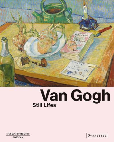 Van Gogh: Still Lifes (Hardback)