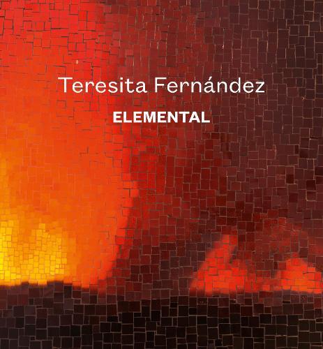 Teresita Fernandez: Elemental (Hardback)