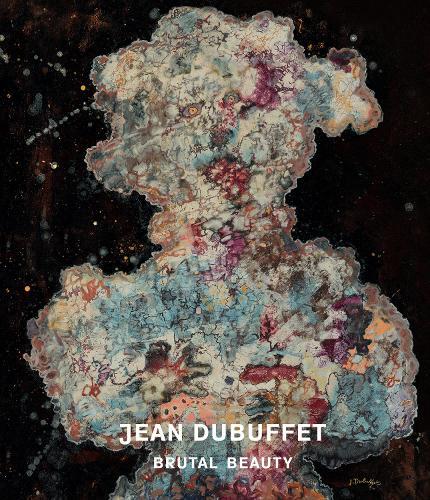 Jean Dubuffet: Brutal Beauty (Hardback)