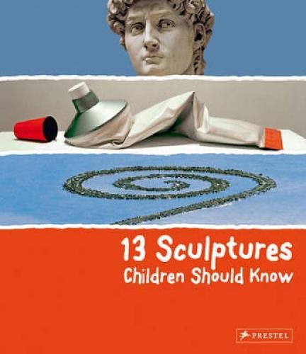 13 Sculptures Children Should Know - 13 Children Should Know (Hardback)