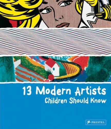 13 Modern Artists Children Should Know - 13 Children Should Know (Hardback)