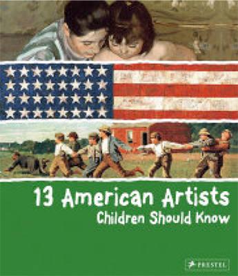 13 American Artists Children Should Know (Hardback)