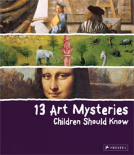 13 Art Mysteries Children Should Know - 13 Children Should Know (Hardback)