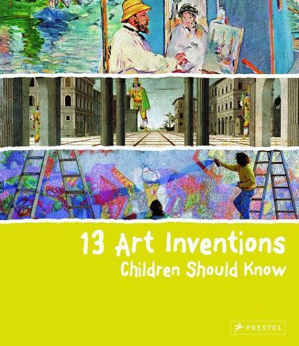 13 Art Inventions Children Should Know - 13 Children Should Know (Hardback)