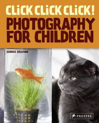 Click! Click! Click!: Photography for Children (Hardback)