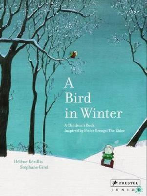 A Bird in Winter: A Children's Book Inspired by Pieter Breugel (Hardback)
