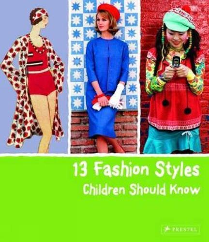 13 Fashion Styles Children Should Know - 13 Children Should Know (Hardback)