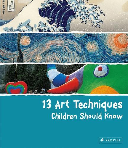 13 Art Techniques Children Should Know (Hardback)