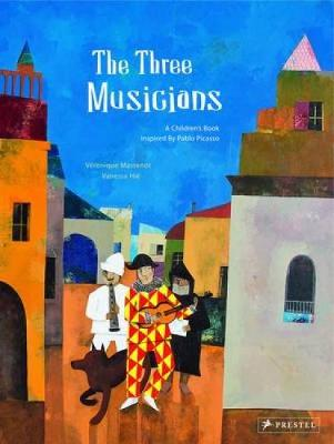 Three Musicians: A Children's Book Inspired by Pablo Picasso (Hardback)
