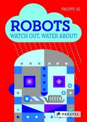 Robots: Watch Out, Water About! (Hardback)