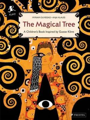 The Magical Tree: A Children's Book Inspired by Gustav Klimt - Children's Books Inspired by Famous Artworks (Hardback)