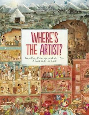 Where's the Artist? From Cave to Paintings to Modern Art: A Look and Find Book (Hardback)