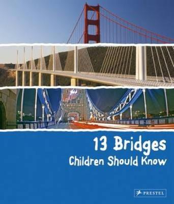 13 Bridges Children Should Know - 13 Series (Hardback)