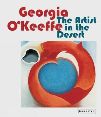 Georgia O'Keeffe: The Artist in the Desert (Paperback)