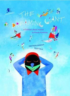 The Dreaming Giant: A Children's Book Inspired by Wassily Kandinsky (Hardback)