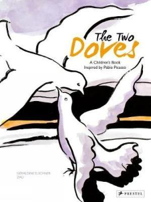 The Two Doves: A Children's Book Inspired by Pablo Picasso - Children's Books Inspired by Famous Artworks (Hardback)