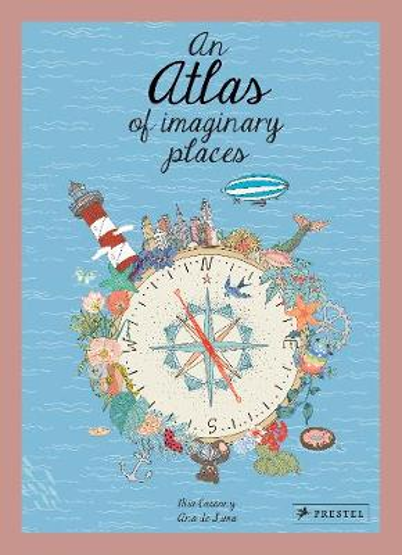 An Atlas of Imaginary Places (Hardback)