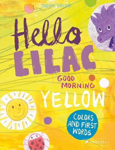 Hello Lilac - Good Morning Yellow: Colours and First Words (Hardback)