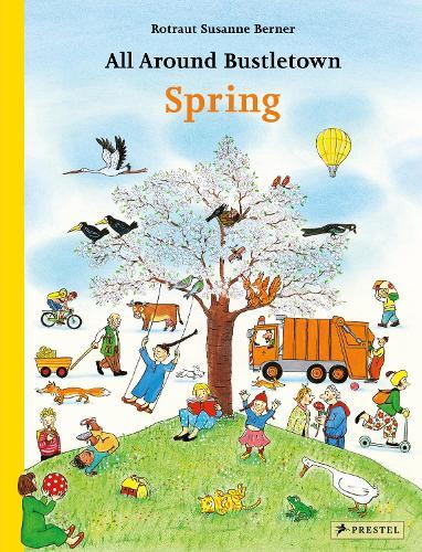 All Around Bustletown: Spring - All Around Bustletown Series (Board book)