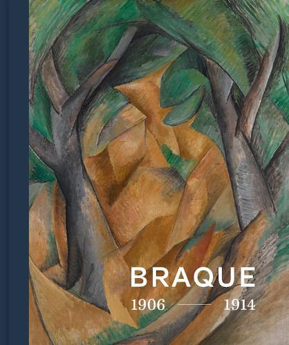 Georges Braque 1906 - 1914: Inventor of Cubism (Hardback)