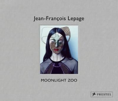 Jean-Francois Lepage: Moonlight Zoo (Hardback)